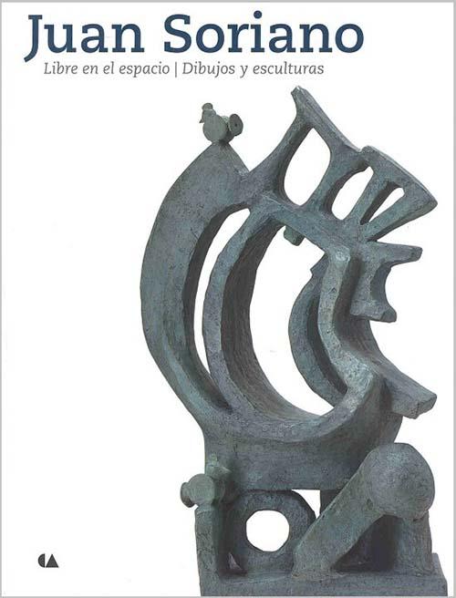 Imagen de Juan Soriano. Libre en el espacio: Dibujos y esculturas