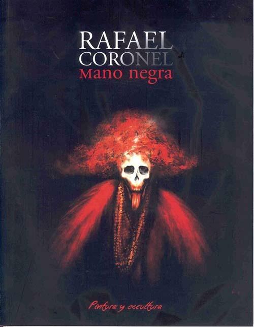 Imagen de Rafael Coronel: Mano Negra. Pintura y Escultura