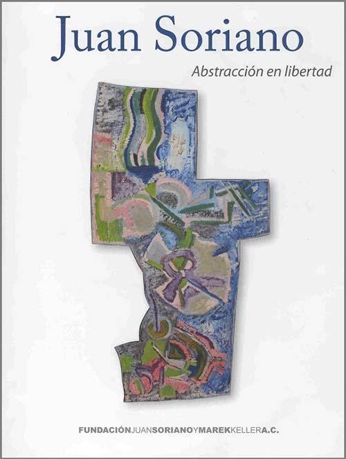 Imagen de Juan Soriano: Abstracción en libertad