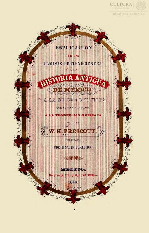 Imagen de Explicación de las laminas pertenecientes a la Historia de la conquista de México