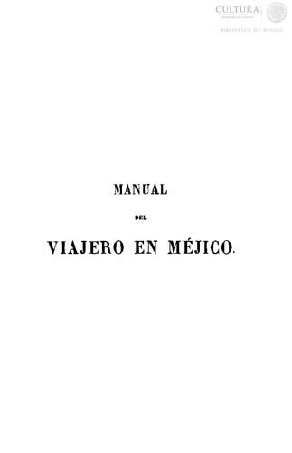 Imagen de Manual del viajero en Mejico, o. Compendio de la historia de la ciudad de Mejico