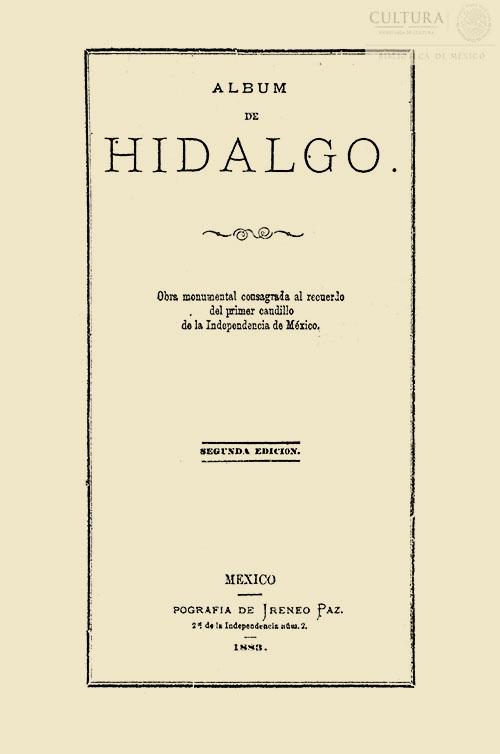 Imagen de Album de Hidalgo : : obra monumental consagrada al primer caudillo de la independencia de México