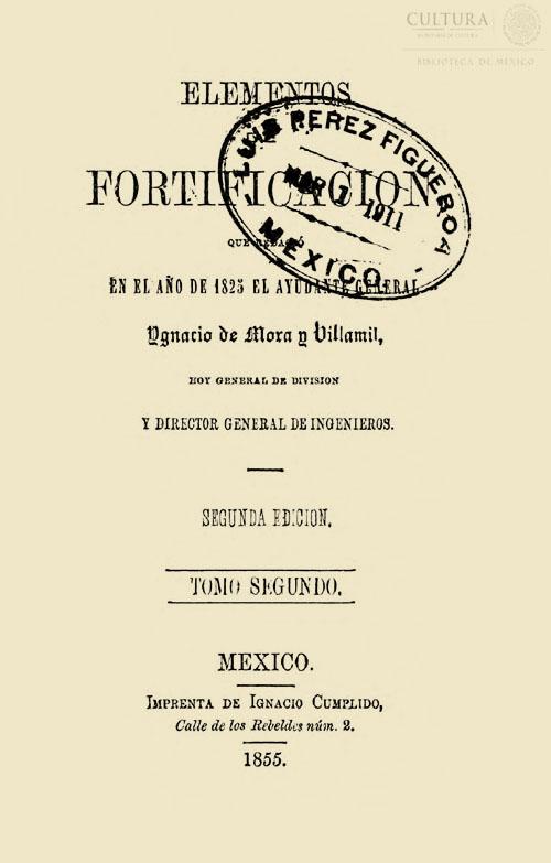 Imagen de Elementos de fortificación que redactó en el año de 1825 el ayudante General Ignacio de Mora y Villanil