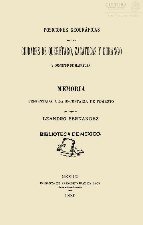 Imagen de Posiciones geográficas de las ciudades de Querétaro, Zacatecas y Durango y longitud de Mazatlán. Memoria presentada a la Secretaría de Fomento