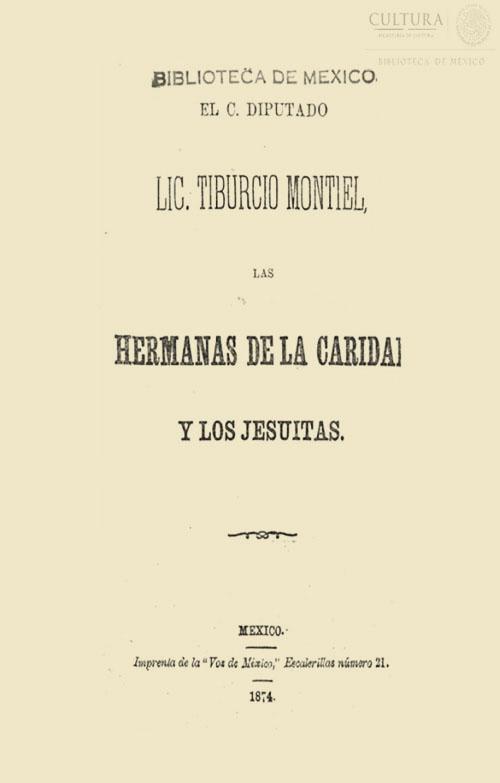 Imagen de El C. Diputado Lic. Tiburcio Montiel, las hermanas de la caridad y los jesuitas [Folleto]
