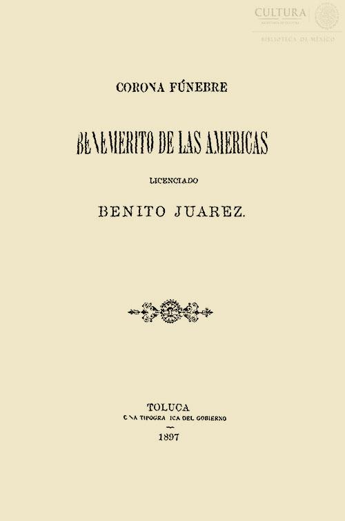 Imagen de Corona funebre dedicada al benemerito de las americas c. Licenciado Benito Juarez