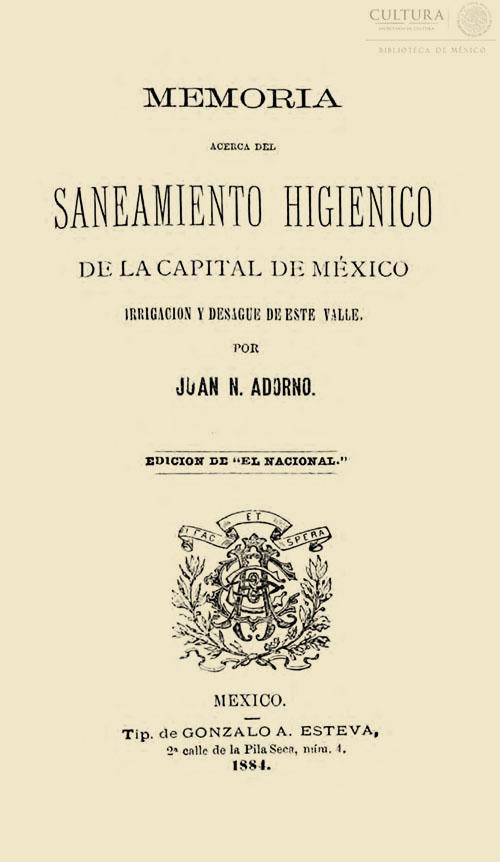 Imagen de Memoriaacercadelsaneamientohigienicode la capital de México:irrigacion y desague de este valle