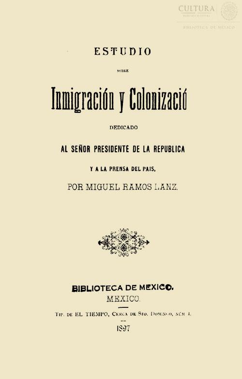 Imagen de Estudio sobre inmigración y colonización. Dedicado al señor presidente de la república y a la prensa del país, por Miguel Ramos Lanz