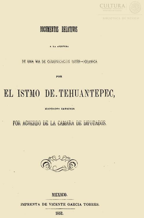 Imagen de Documentos relativos a la apertura de comunicación Inter Oceánica por el Istmo de Tehuantepec