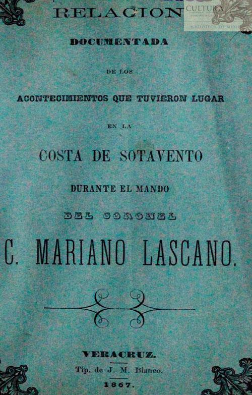 Imagen de Relación documentada de los acontecimientos que tuvieron lugar en la Costa de Sotavento durante el mando del Coronel C. Mariano Lascano