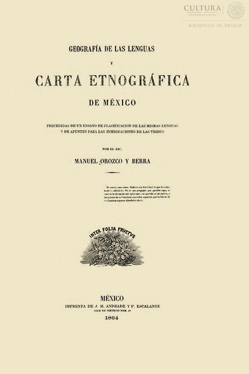 Imagen de Geografía de las lenguas y carta etnográfica de México : precedidas de un ensayo de clasificación de las mismas lenguas y de apuntes para las inmigraciones de las tribus