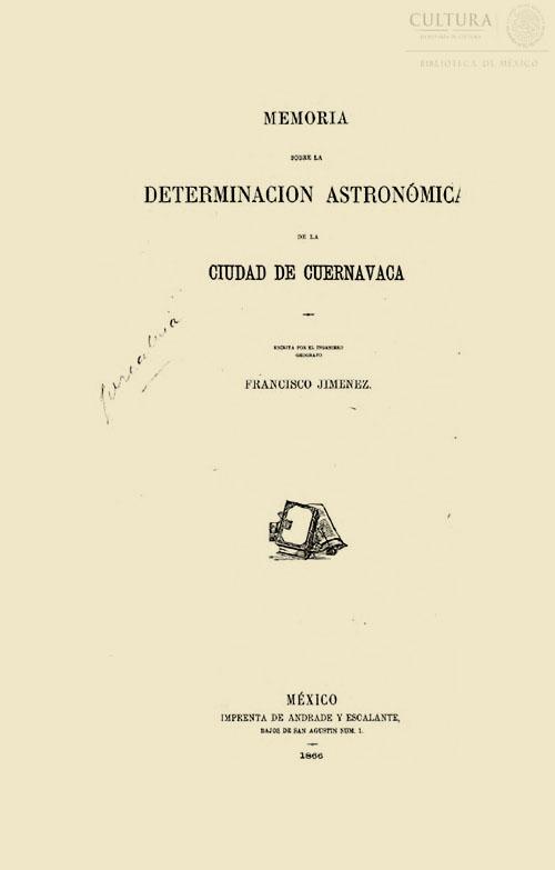 Imagen de Memoria sobre la determinacion astronómica de la ciudad de Cuernavaca