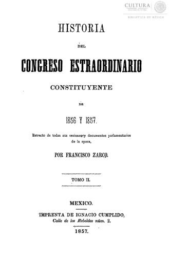 Imagen de Historia del Congreso extraordinario constituyente de 1856 y 1857 extracto de todas sus sesiones y documentos parlamentarios
