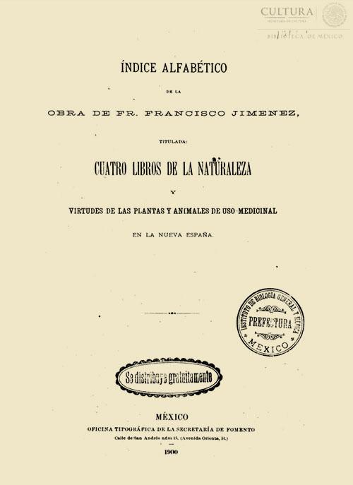 Imagen de Índice alfabético de la obra de Fr. Francisco Jiménez, titulada [Folleto]: Cuatro libros de la naturaleza y virtudes de las plantas y animales de uso medicinal en la Nueva España