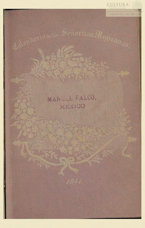 Imagen de Calendario de las señoritas megicanas para el año 1841 / dispuesto por Mariano Galván
