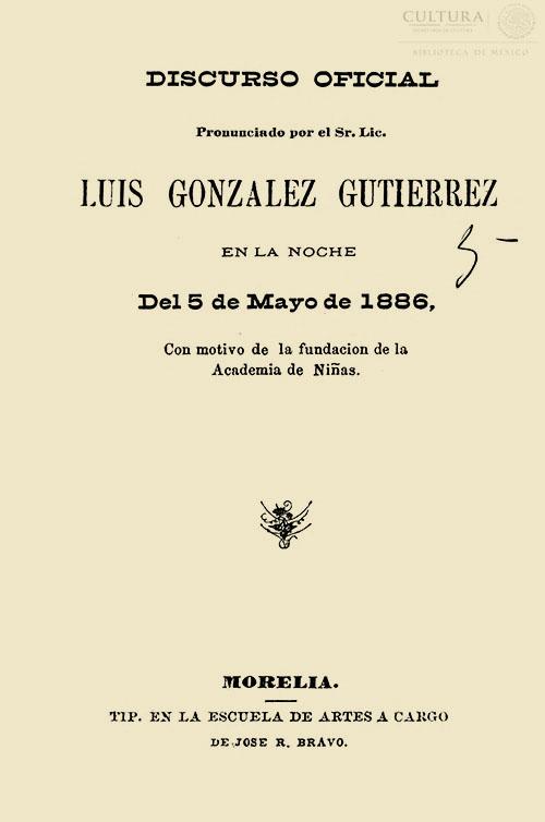 Imagen de Discurso oficial pronunciado por el Sr. Lic.LuisGonzález Gutierréz en la noche del 5 de mayo de 1886, con motivo de la fundación de la Academia de Niñas