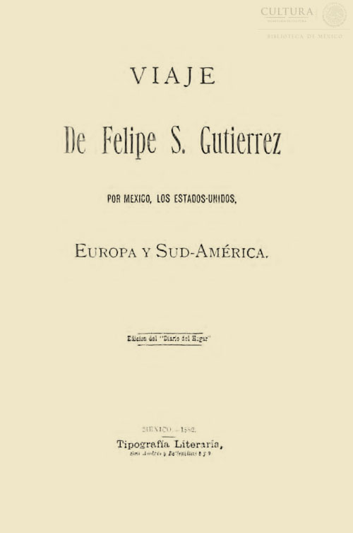 Imagen de Viaje de Felipe S. Gutierrez por México, los Estados Unidos, Europa y Sud-América, Tomo 2
