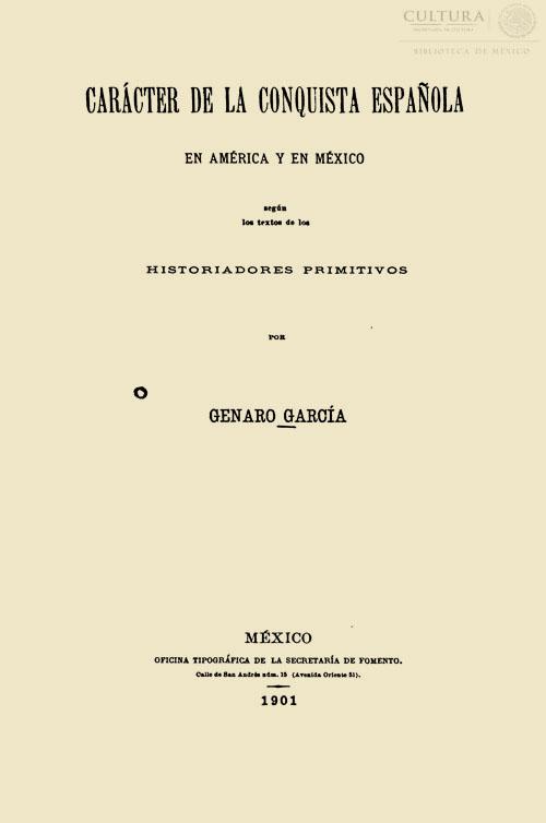 Imagen de Carácter de la conquista española en América y en México : según los textos de los historiadores primitivos