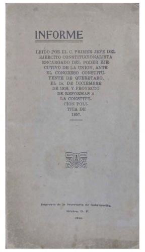 Imagen de Informe leído por el C. primer Jefe del Ejército Constitucionalista encargado del Poder Ejecutivo de la Unión