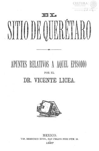 Imagen de El sitio de Querétaro [folleto] apuntes relativos a aquel episodio por el Dr. Vicente Licea