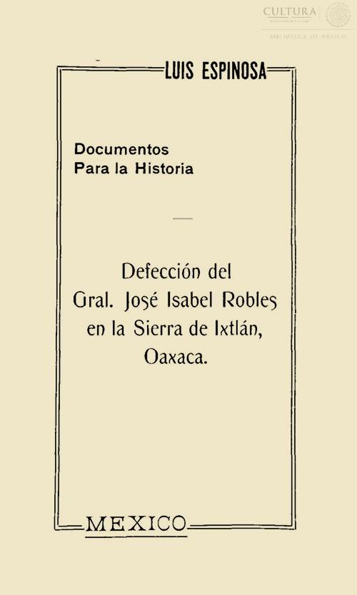 Imagen de Documentos para la historia:deteccion del Gral. Jose Isabel Robles en la sierra de Ixtlan, Oaxaca