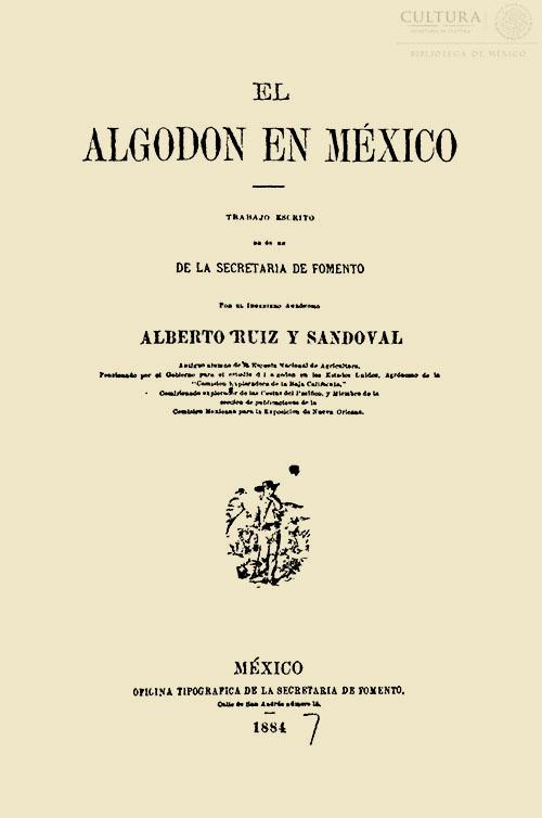 Imagen de El algodón en México por el Ingeniero Agrónomo Alberto Ruíz y Sandoval