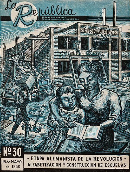 Imagen de Etapa alemanista de la Revolución. Alfabetización y construcción de escuelas. Revista la República Número 30,